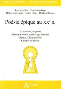 Poésie épique au XXe s : Akhmatova, Requiem ; Hikmet, Benerdji et Paysages humains ; Neruda, Chant général ; Césaire, La Poésie