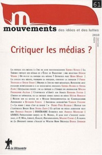 Mouvements, N° 61, janvier-mars : Critiquer les médias ?