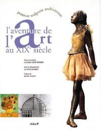 L'Aventure de l'Art au XIXe Siècle
