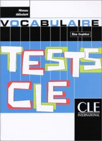 Tests CLE : Vocabulaire, niveau débutant