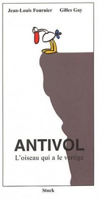 Antivol, l'oiseau qui a le vertige
