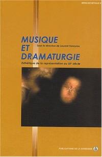 Musique et dramaturgie : Esthétique de la représentation au XXème siècle