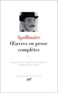 Apollinaire : Oeuvres en prose, tome 1