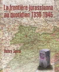 La frontière jurassienne au quotidien 1939-1945