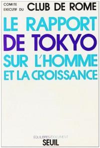 Le rapport de Tokyo sur l'homme et la croissance