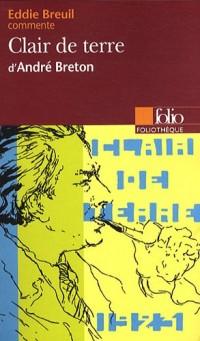 Clair de terre d'André Breton (Essai et dossier)