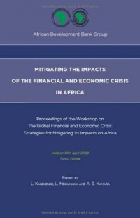 Mitigating the impacts of the financial and economic crisis in Africa : Proceedings of the Workshop on 'The Global Financial and Economic Crisis : Strategies for Mitigating its Impacts on Africa'