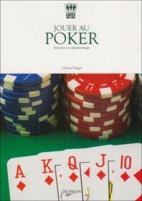 Jouer au poker : Initiation et apprentissage