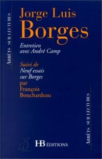Entretien avec André Camp suivi de neuf essais sur Borges