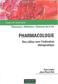 Pharmacologie : Des cibles vers l'indication thérapeutique