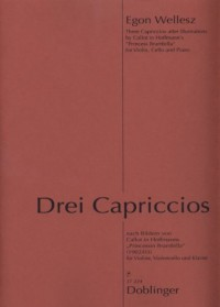 ?Three Capriccios? after Illustrations by Callot in HoffmanŽs ?Princess Brambilla? Score and Parts for Violin, Cello and Piano by Egon Wellesz