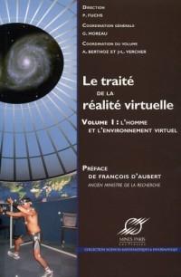 Le traité de la réalité virtuelle - Volume 1: L'homme et l'environnement virutel