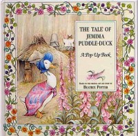 The Tale of Jemima Puddle-Duck A pop-up Book