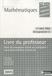 Mathématiques 1e Bac pro Groupement C : Livre du professeur