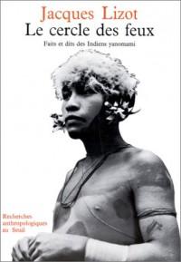 Le Cercle des feux. Faits et dits des Indiens Yanomami