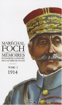 Mémoires pour servir à l'histoire de la guerre de 1914-1918, Tome 1 : 1914