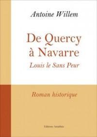 De Quercy a Navarre Louis le Sans Peur.