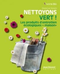 Nettoyons vert ! Les produits d'entretien écologiques