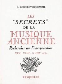 Les secrets de la musique ancienne: Recherches sur l'interprétation, XVIe-XVIIe-XVIIIe siècles