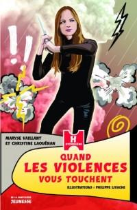 Quand les violences vous touchent