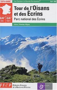 Topo-Guide : Tour de l'Oisans et des Écrins, GR 54 & 541