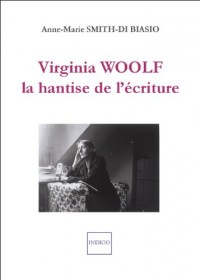 Virginia Woolf, la hantise de l'écriture