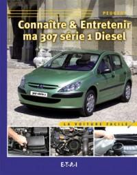 Connaitre & Entretenir Ma 307 Diesel