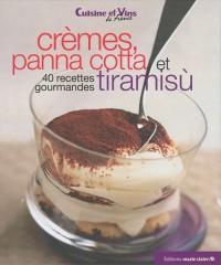 Crèmes, panna cotta et tiramisù : 40 recettes gourmandes