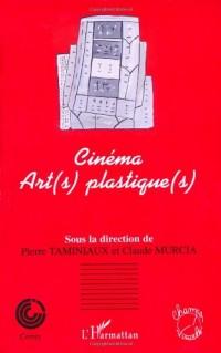 Cinéma : art(s) plastique(s) - colloque de Cerisy, juin 2001