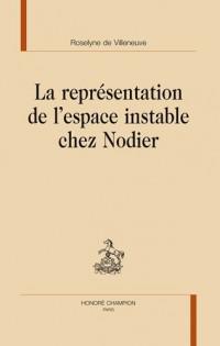 La représentation de l'espace instable chez Nodier