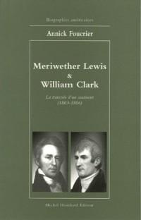 Meriwether Lewis & William Clark : La traversée d'un continent 1803-1806