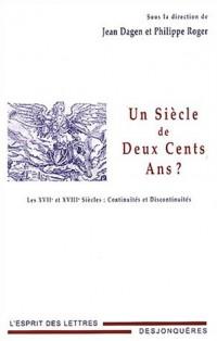 Un siècle de deux cents ans ? : Les XVIIe et XVIIIe siècles : continuités et discontinuités