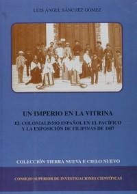 Un imperio en la vitrina: El colonialismo español en el Pacífico y la Exposición de Filipinas de 1887