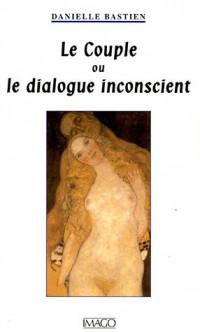 Le Couple ou le dialogue inconscient