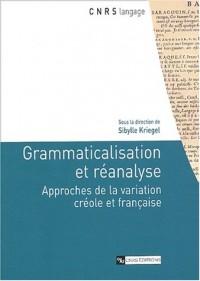 Grammaticalisation et réanalyse : Approches de la variation créole et française