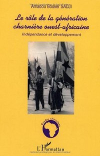 Le rôle de la génération charnière ouest-africaine: indépendance et développement