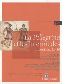 La Pellegrina et les Intermèdes : Florence, 1589