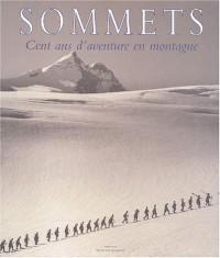 Sommets : Cent ans d'aventure en montagne