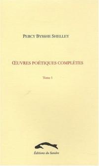 uvres poétiques complètes, tome 1