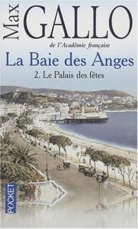 La Baie des Anges, Tome 2 : Le palais des fêtes