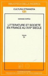 Littérature et société en France au XVIIe siècle Volume 4