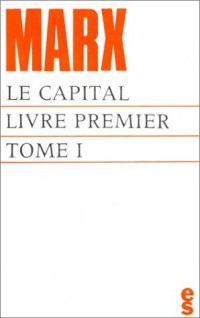 Le capital, livre premier (tome I)