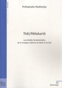 Thât/Mélakartâ : Les échelles fondamentales de la musique indienne du Nord et du Sud