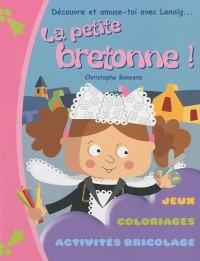 La petite bretonne ! : Découvre et amuse-toi avec Lenaïg