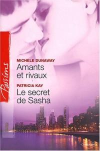 Amants et rivaux ; Le secret de Sasha