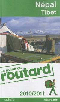 Guide du Routard Népal, Tibet 2010/2011