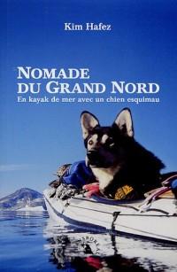 Nomade du Grand Nord : En kayak de mer avec un chien esquimau