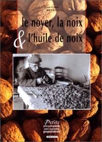 Noyer, la noix et l'huile de noix