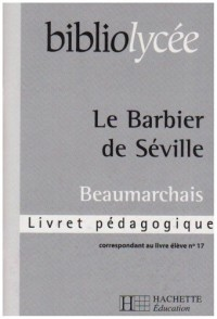 Le Barbier de Séville, Beaumarchais : Livret pédagogique