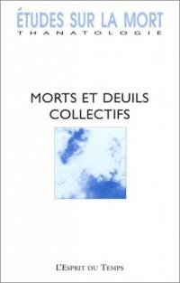 Etudes sur la mort 2003, numéro 123 : Morts et deuils collectifs